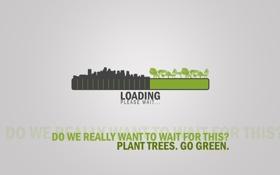 Обои loading, урбанизация, стойте, конец растениям, please wait