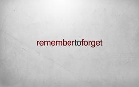 Обои фон, минимализм, слова, remember, forget